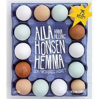Alla hönsen hemma och färska ägg i köket (Inbunden, 2015)