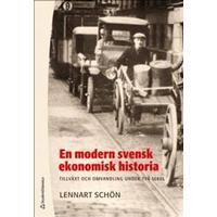En modern svensk ekonomisk historia: tillväxt och omvandling under två sekel (Häftad, 2014)