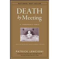 Death by Meeting: A Leadership Fable...about Solving the Most Painful Problem in Business (Inbunden, 2004), Inbunden