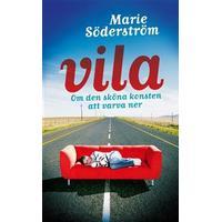 Vila - om den sköna konsten att varva ner (E-bok, 2013)