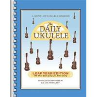 The Daily Ukulele: Leap Year Edition: 366 More Great Songs for Better Living (, 2015)