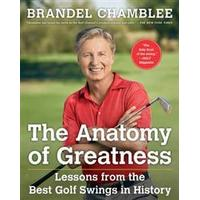 The Anatomy of Greatness: Lessons from the Best Golf Swings in History (Inbunden, 2016)