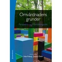 Omvårdnadens grunder - Perspektiv och förhållningssätt (bok + digital produkt) (Flexband, 2014)