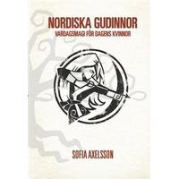 Nordiska gudinnor: vardagsmagi för dagens kvinnor (Häftad, 2014)