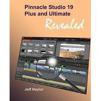 Pinnacle Studio 19 Plus and Ultimate Revealed (Häftad, 2015)