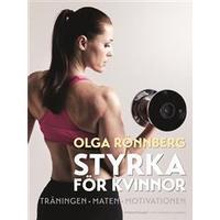 Styrka för kvinnor: träningen, maten, motivationen (Inbunden, 2014)