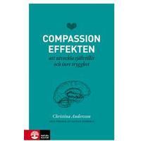 Compassioneffekten: att utveckla självtillit och inre trygghet (Danskt band, 2016)