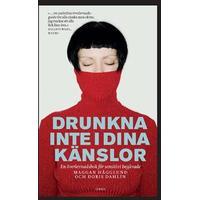 Drunkna inte i dina känslor: en överlevnadsbok för sensitivt begåvade (Pocket, 2013)