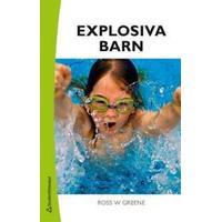 Explosiva barn: ett nytt sätt att förstå och behandla barn som har svårt att tåla motgångar och förändringar (Häftad, 2014)