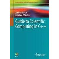 Guide to Scientific Computing in C++ (Häftad, 2012)
