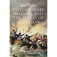 British Expeditionary Warfare and the Defeat of Napoleon, 1793-1815 (Inbunden, 2016)