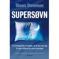 Supersøvn: 21 virkningsfulde strategier, så du kan sove dig til bedre helbred og større overskud, E-bog