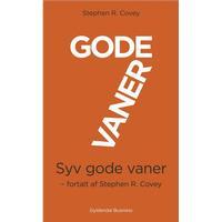 7 gode vaner (kort udgave): Fortalt af Stephen R. Covey, E-bog