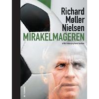 Mirakelmageren - Richard Møller Nielsen: Richard Møller Nielsen, Hardback
