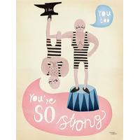 Michelle Carlslund You're so strong 50x70cm Plakater