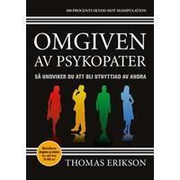 Omgiven av psykopater: Så undviker du att bli utnyttjad av andra (E-bok, 2017)