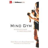 Mind Gym: An Athlete's Guide to Inner Excellence (Ljudbok CD, 2014)