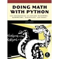 Doing Math with Python: Use Programming to Explore Algebra, Statistics, Calculus, and More! (Häftad, 2015)