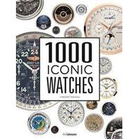 1000 Iconic Watches: A Comprehensive Guide (Inbunden, 2016)