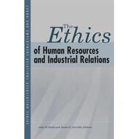 The Ethics of Human Resources And Industrial Relations (Pocket, 2005)