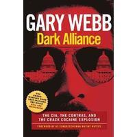 Dark Alliance: The CIA, the Contras, and the Crack Cocaine Explosion (Häftad, 2014)
