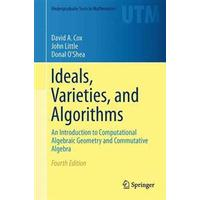 Ideals, Varieties, and Algorithms: An Introduction to Computational Algebraic Geometry and Commutative Algebra (Inbunden, 2015)