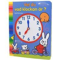 Vet du vad klockan är? (Board book, 2013)
