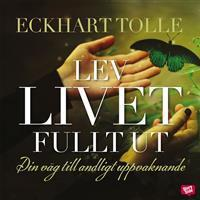 Lev livet fullt ut (Ljudbok nedladdning, 2016)