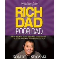 Wisdom from Rich Dad, Poor Dad: What the Rich Teach Their Kids about Money--That the Poor and the Middle Class Do Not! (Inbunden, 2016)