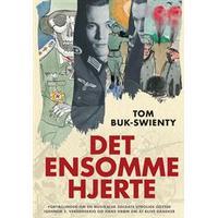 Det ensomme hjerte: Fortællingen om en musikalsk soldats utrolige odysse igennem 2. verdenskrig og hans drøm om at blive dansker, E-bog