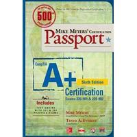 Mike Meyers' CompTIA A+ Certification Passport, Sixth Edition (Exams 220-901 & 220-902) (Övrigt format, 2016)