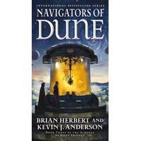 Navigators of Dune: Book Three of the Schools of Dune Trilogy, Paperback
