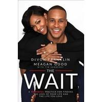 The Wait: A Powerful Practice for Finding the Love of Your Life and the Life You Love (Häftad, 2017)