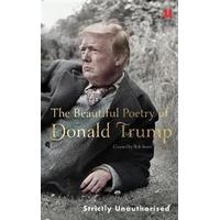 The Beautiful Poetry of Donald Trump, Hardback