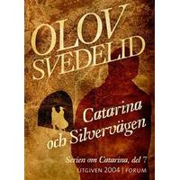 Catarina och Silvervägen: En historisk roman (E-bok, 2016)