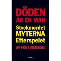 Döden är en man: styckmordet, myterna, efterspelet (E-bok, 2017)
