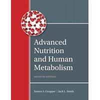 Advanced Nutrition and Human Metabolism, Hardback