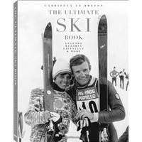The Ultimate Ski Book: Legends, Resorts, Lifestyle, & More, Hardback