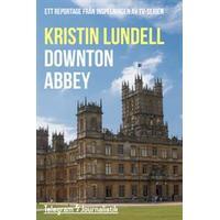 Downton Abbey - Ett reportage från inspelningen av tv-serien (E-bok, 2014)