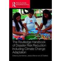 The Routledge Handbook of Disaster Risk Reduction Including Climate Change Adaptation, Hardback