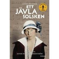 Ett jävla solsken: En biografi om Ester Blenda Nordström (Inbunden, 2017)