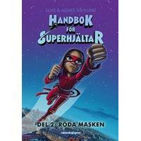 Handbok för superhjältar. Röda masken (Inbunden, 2017)