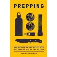 Prepping: Att hoppas på det bästa, men förbereda sig på det värsta (Flexband, 2017)