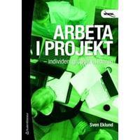 Arbeta i projekt: individen, gruppen, ledaren (Häftad, 2011)
