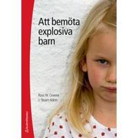 Att bemöta explosiva barn (Häftad, 2012)