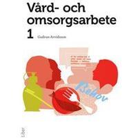Vård- och omsorgsarbete 1 (Häftad, 2012)