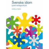 Svenska idiom: 5000 vardagsuttryck (Inbunden, 2017)