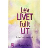 Lev livet fullt ut!: en väg till andligt uppvaknande (Kartonnage, 2009)