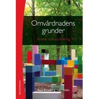 Omvårdnadens grunder - Ansvar och utveckling (bok + digital produkt) (Flexband, 2014)