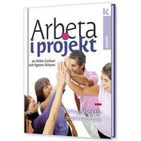 Arbeta i projekt: Verktygslåda för projektarbetare (Inbunden, 2012)